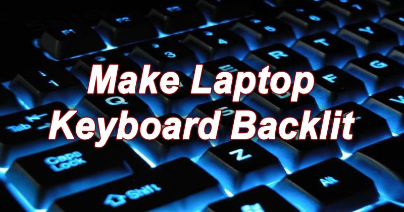 Make Laptop Keyboard Backlit